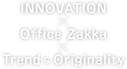 INNOVATION × Office Zakka × Trend & Originality